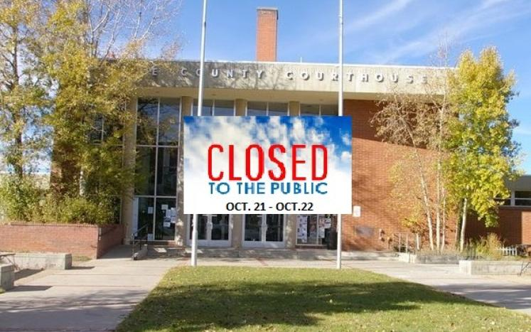 Courthouse Closure OCT 21-22